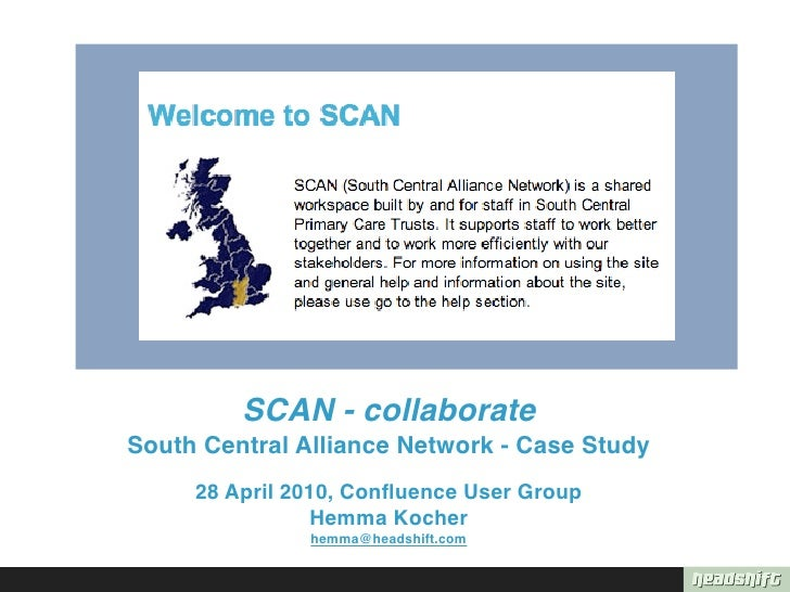 SCAN - collaborate South Central Alliance Network - Case Study      28 April 2010, Confluence User Group                 He...