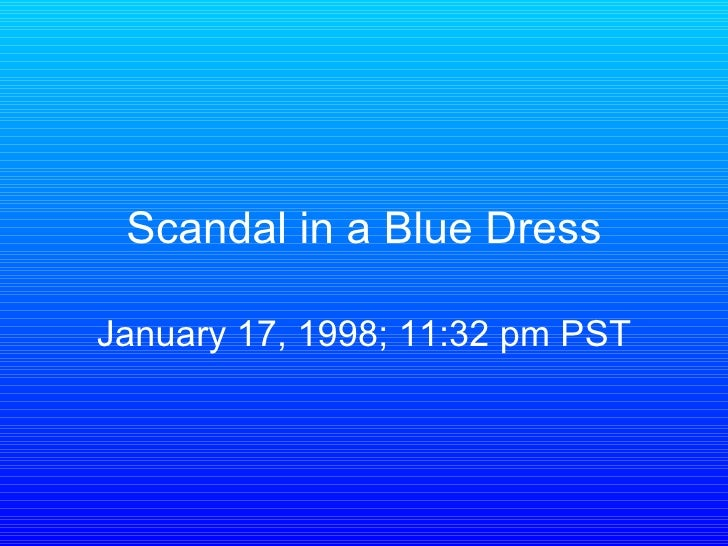 Scandal in a Blue Dress January 17, 1998; 11:32 pm PST