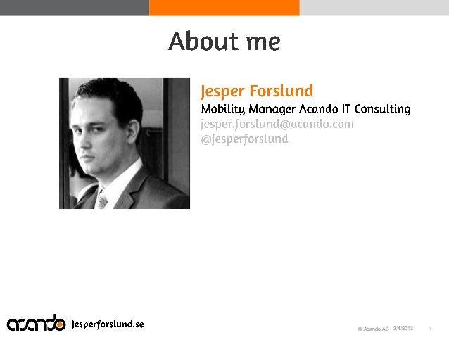 Scan dev 2013 Strategy for mobility - Jesper Forslund Slide 2