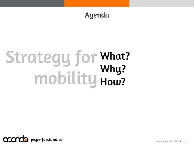 Scan dev 2013 Strategy for mobility - Jesper Forslund Slide 3