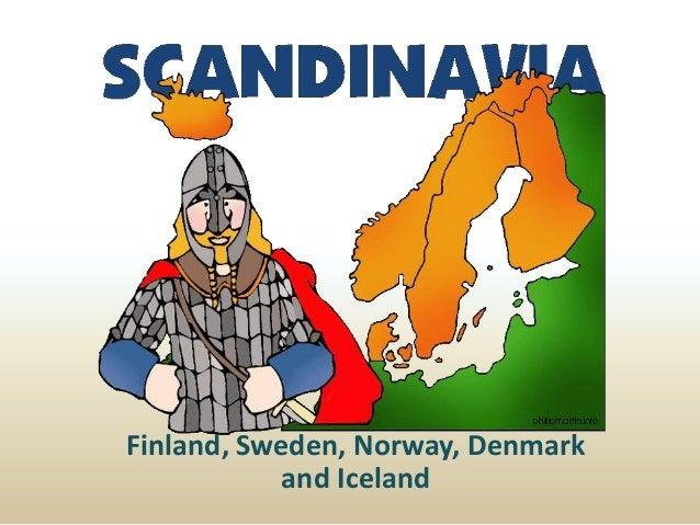 Finland, Sweden, Norway, Denmark and Iceland