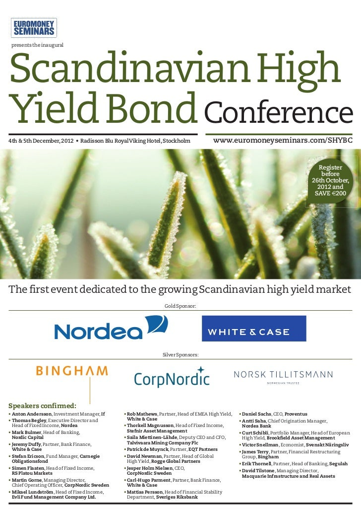 presents the inauguralScandinavian HighYield Bond Conference4th & 5th December, 2012 • Radisson Blu RoyalViking Hotel, Sto...