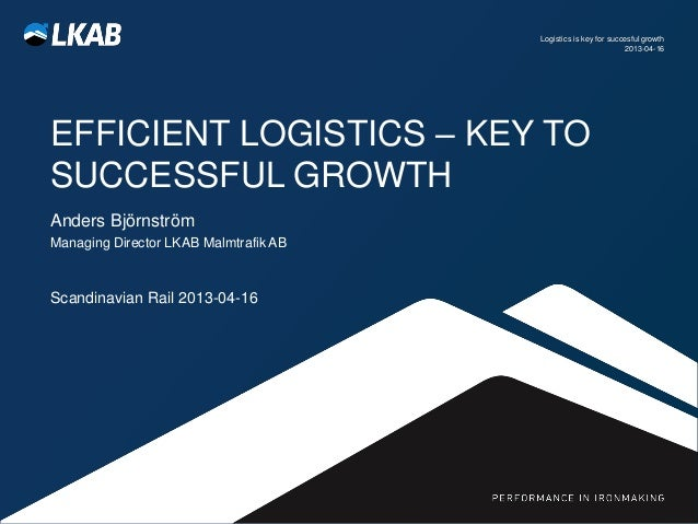 Logistics is key for succesful growth                                                                2013-04-16EFFICIENT L...