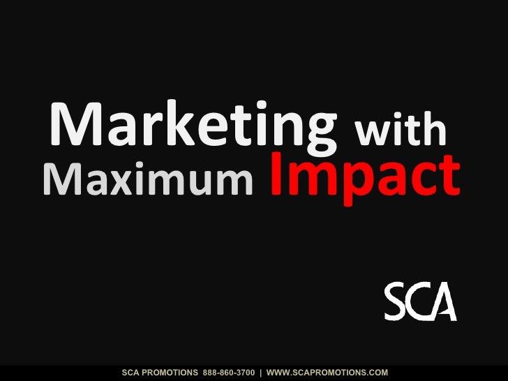 Maximum  Impact Marketing  with