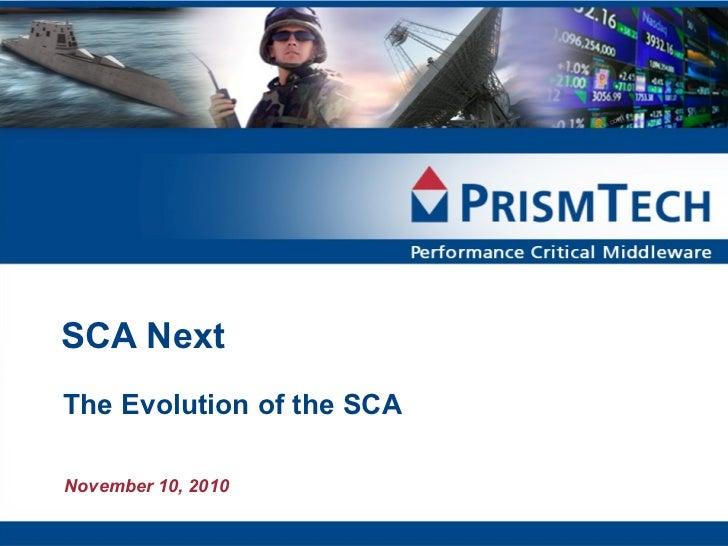The Evolution of the SCA SCA Next November 10, 2010