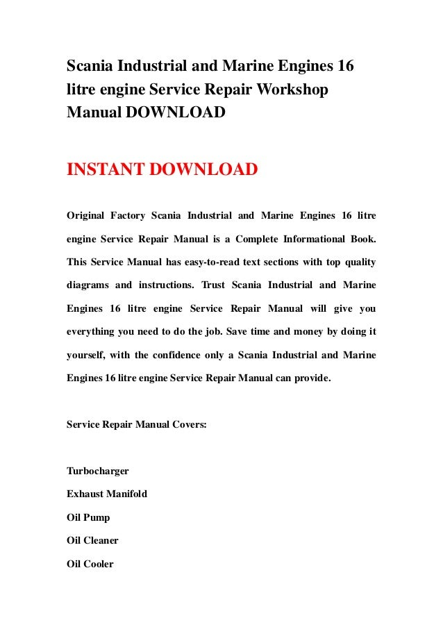 Scania Industrial and Marine Engines 16litre engine Service Repair WorkshopManual DOWNLOADINSTANT DOWNLOADOriginal Factory...