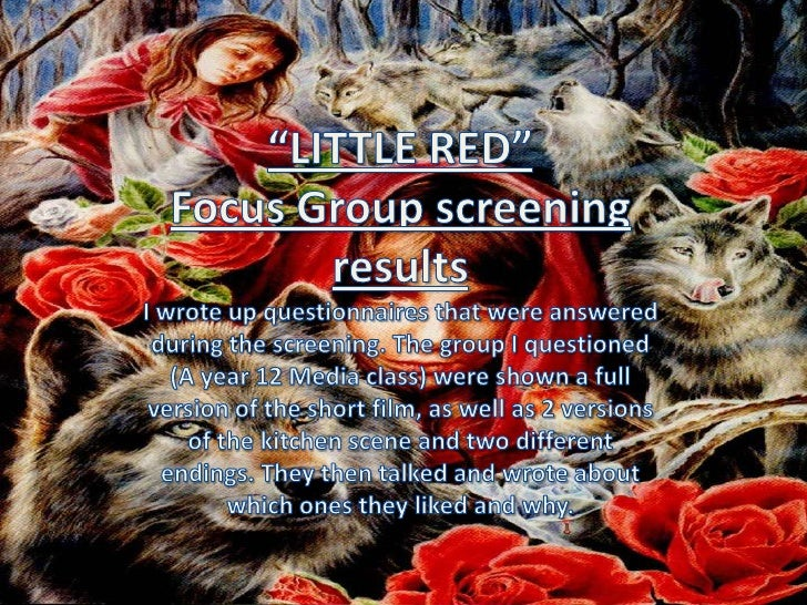 """""""LITTLE RED"""" <br />Focus Group screening results<br />I wrote up questionnaires that were answered during the screening. T..."""