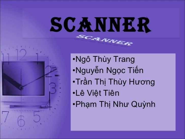 <ul><li>Ngô Thùy Trang </li></ul><ul><li>Nguyễn Ngọc Tiến  </li></ul><ul><li>Trần Thị Thùy Hương </li></ul><ul><li>Lê Việt...
