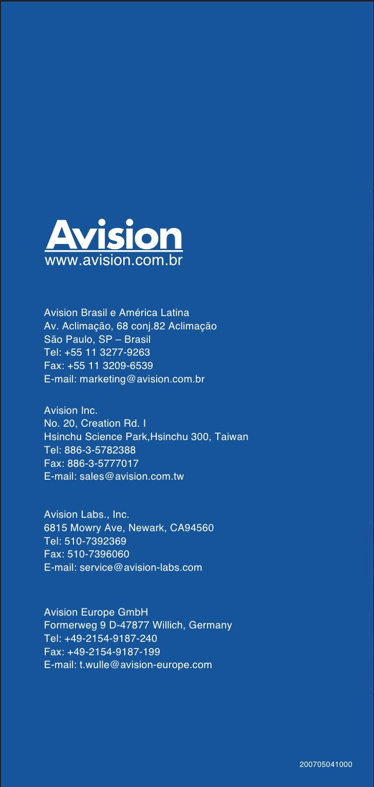 www.avision.com.br   Avision Brasil e América Latina Av. Aclimação, 68 conj.82 Aclimação São Paulo, SP – Brasil Tel: +55 1...