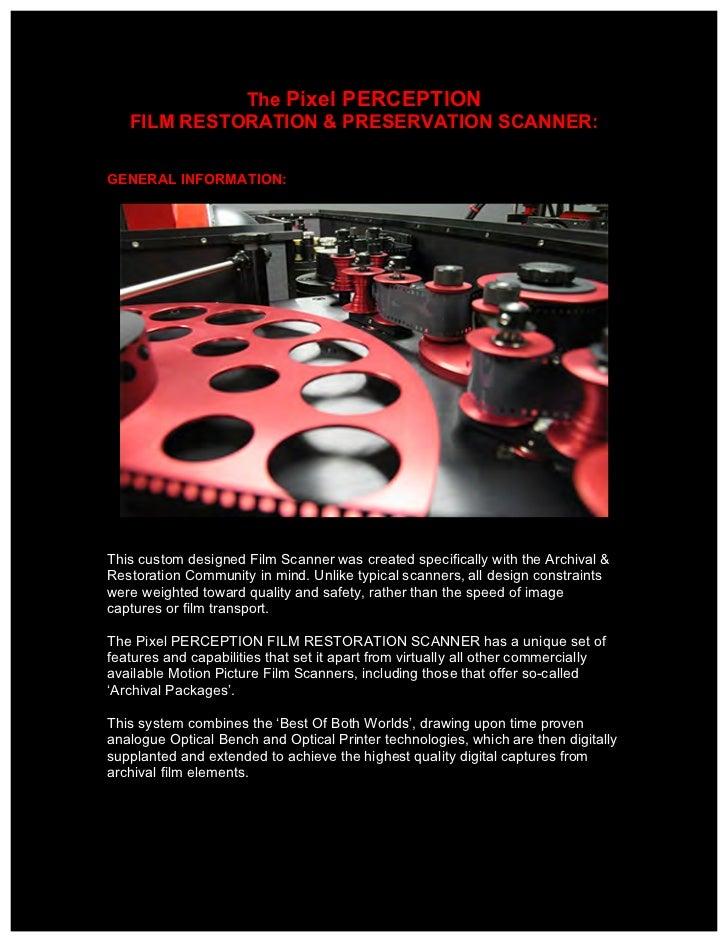 The Pixel PERCEPTION   FILM RESTORATION & PRESERVATION SCANNER:GENERAL INFORMATION:This custom designed Film Scanner was c...