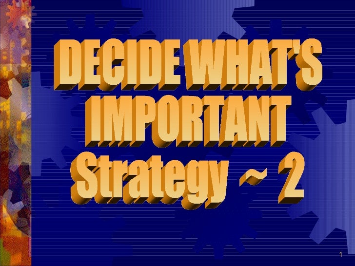 DECIDE WHAT'S IMPORTANT Strategy  ~  2