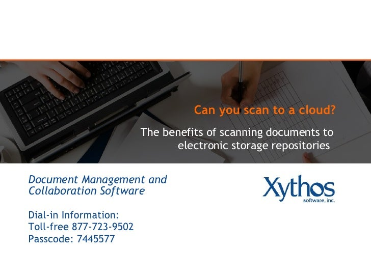 Can you scan to a cloud?  The benefits of scanning documents to electronic storage repositories  Document Management and C...