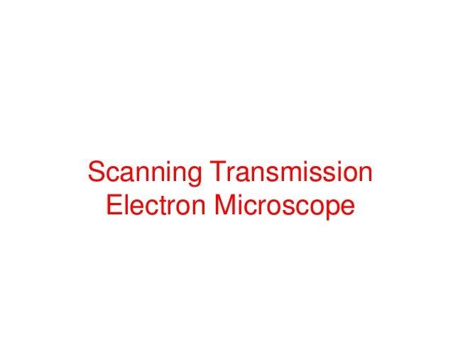 Scanning Transmission Electron Microscope