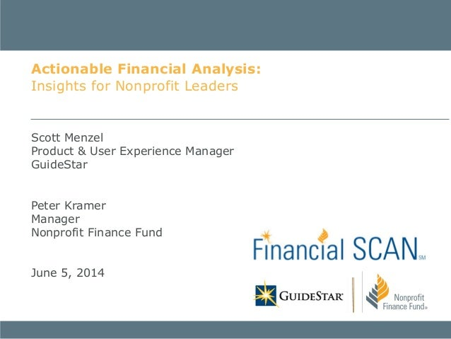 Scott Menzel Product & User Experience Manager GuideStar Peter Kramer Manager Nonprofit Finance Fund June 5, 2014 Actionab...