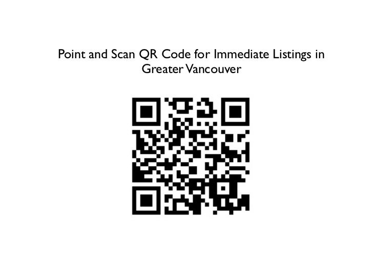 Point and Scan QR Code for Immediate Listings in               Greater Vancouver