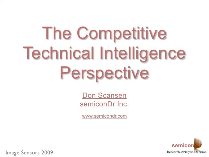 The Competitive       Technical Intelligence           Perspective                       Don Scansen                      ...