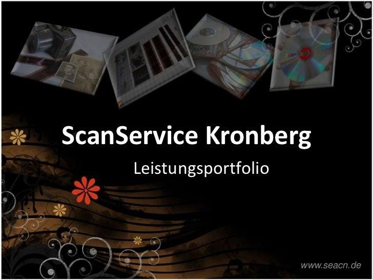 ScanService KronbergScanService Kronberg   ScanService Kronberg            Leistungsportfolio                             ...