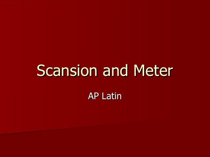 Scansion and Meter AP Latin