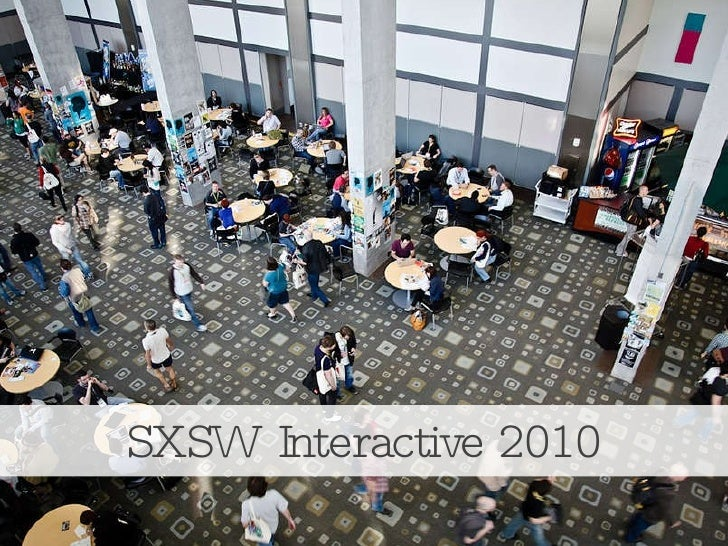 <ul><li>Overview and Takeaways </li></ul>SXSW Interactive 2010