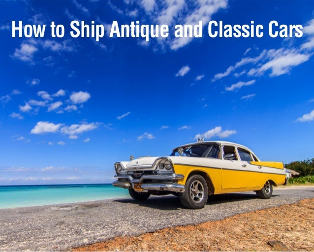 How to Ship Antique and Classic Cars