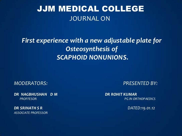 JJM MEDICAL COLLEGE                      JOURNAL ON    First experience with a new adjustable plate for                   ...