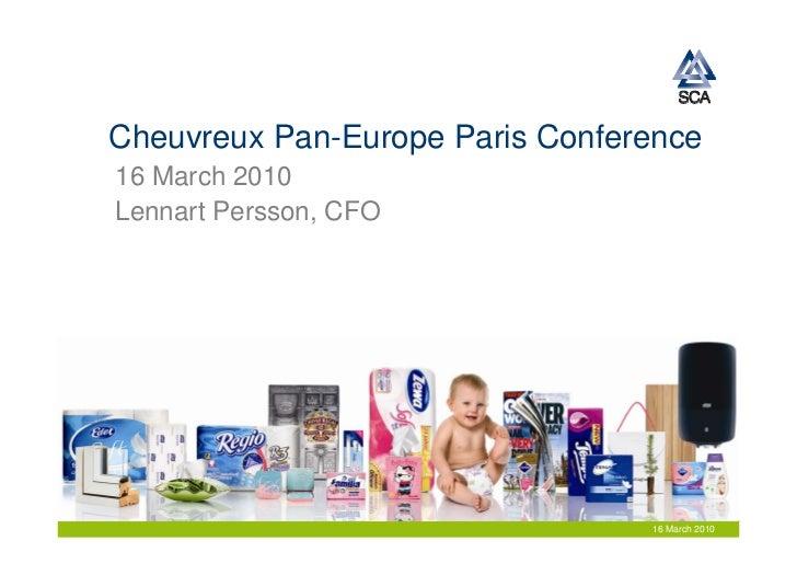 Cheuvreux Pan-Europe Paris Conference 16 March 2010 Lennart Persson, CFO                                      16 March 2010