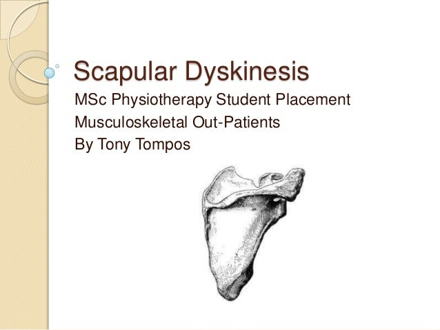 Scapular Dyskinesis MSc Physiotherapy Student Placement Musculoskeletal Out-Patients By Tony Tompos