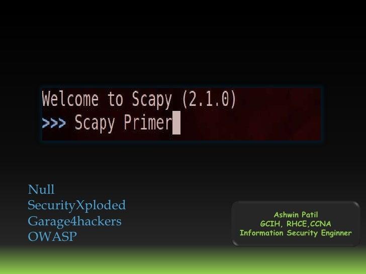 NullSecurityXploded                          Ashwin PatilGarage4hackers         GCIH, RHCE,CCNA                  Informati...