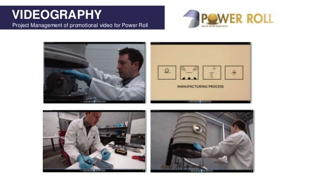 VIDEOGRAPHY Project Management of promotional video for Power Roll