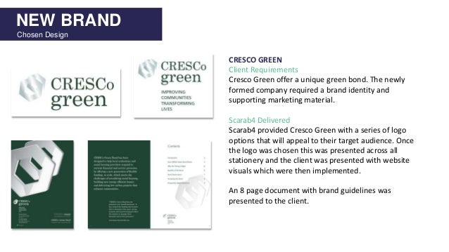 NEW BRAND Chosen Design CRESCO GREEN Client Requirements Cresco Green offer a unique green bond. The newly formed company ...