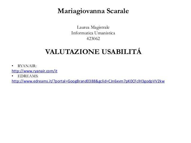 Mariagiovanna Scarale Laurea Magistrale Informatica Umanistica 423062 VALUTAZIONE USABILITÁ • RYANAIR: http://www.ryanair....