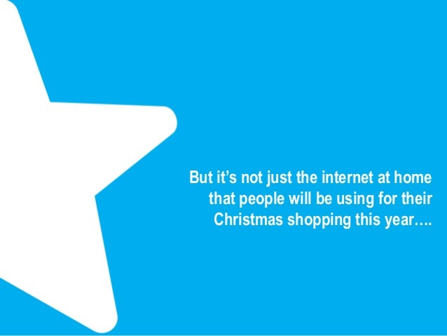 While they may physically be in your store, they may be digitally in someone elses…  Source : SCA Post Christmas Study Jan...
