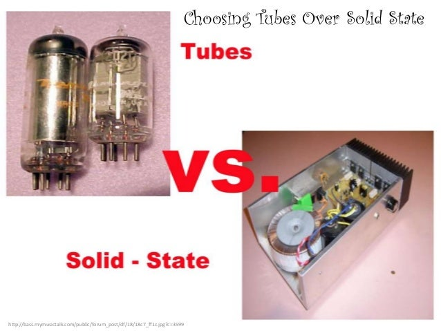 Choosing Tubes Over Solid State http://bass.mymusictalk.com/public/forum_post/df/18/18c7_ff1c.jpg?c=3599
