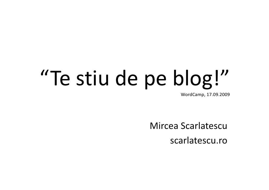 """Testiu depe bl !"" ""T ti d        blog!""                    WordCamp,17.09.2009                    WordCamp 17 09 2009 ..."