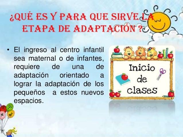 Etapa de adaptacion de 2 a 3 a os for Adaptacion jardin maternal