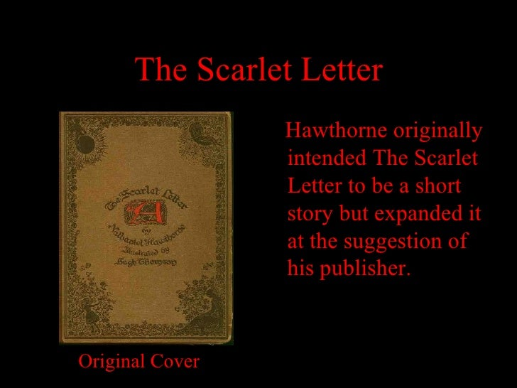 a look at the puritan society in the scarlet letter by nathaniel hawthorne The scarlet letter is a story written by nathaniel hawthorne the story's setting is in the 1850's during the puritan times in boston, massachusetts roger chillingworth was one of the main characters along with hester prynne and author dimmesdaleroge.