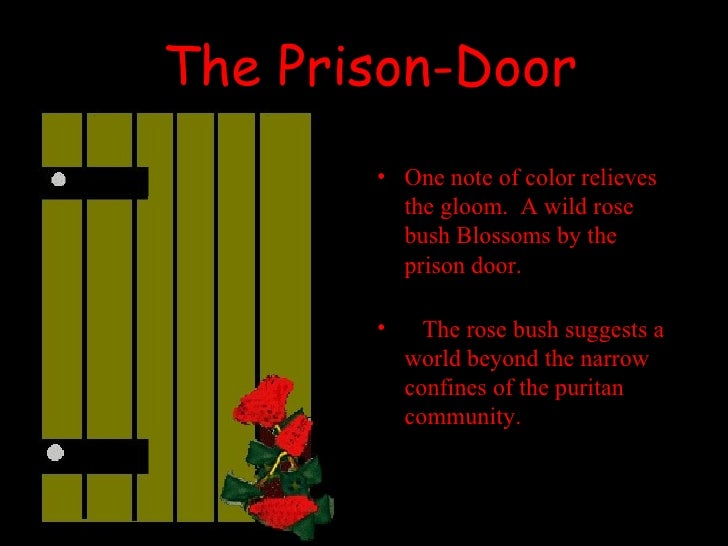 the symbolism of the prison door in the scarlet letter by nathaniel hawthorne The scarlet letter by nathaniel hawthorne chapter 01 - the prison door nathaniel hawthorne (1804 - 1864) this book tells the story of.