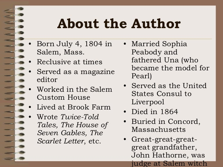 About the Author<br />Born July 4, 1804 in Salem, Mass.<br />Reclusive at times<br />Served as a magazine editor<br />Work...
