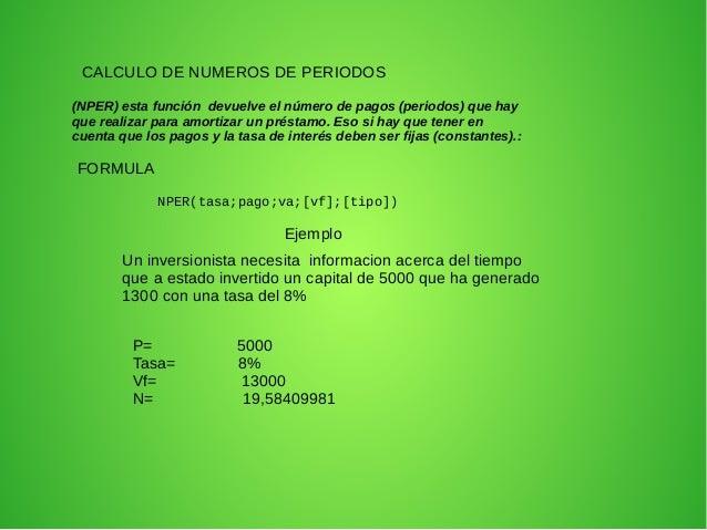 CALCULO DE NUMEROS DE PERIODOS  (NPER) esta función devuelve el número de pagos (periodos) que hay  que realizar para amor...