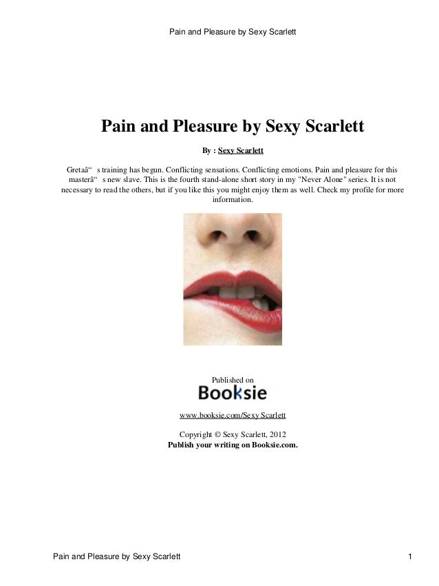 "Pain and Pleasure by Sexy Scarlett By : Sexy Scarlett Gretaâ"" s training has begun. Conflicting sensations. Conflicting em..."