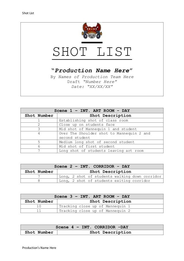 """Shot List  SHOT LIST """"Production Name Here"""" By Names of Production Team Here Draft """"Number Here"""" Date: """"XX/XX/XX""""  Scene 1..."""