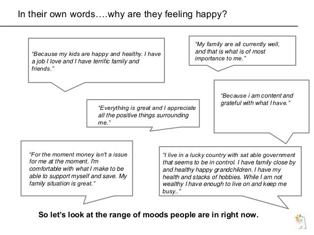 """In their own words….why are they feeling happy? """"My family are all currently well, and that is what is of most importance ..."""