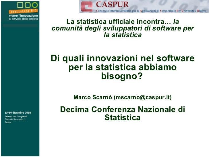 La statistica ufficiale incontra…  la comunità degli sviluppatori di software per la statistica Di quali innovazioni nel s...