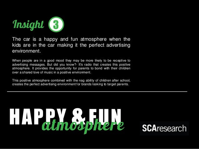 &  HAPPY  FUN  The car is a happy and fun atmosphere when the kids are in the car making it the perfect advertising enviro...