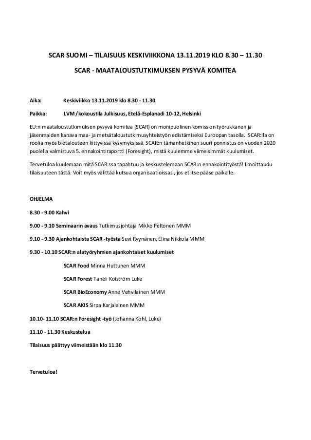 SCAR SUOMI – TILAISUUS KESKIVIIKKONA 13.11.2019 KLO 8.30 – 11.30 SCAR - MAATALOUSTUTKIMUKSEN PYSYVÄ KOMITEA Aika: Keskivii...