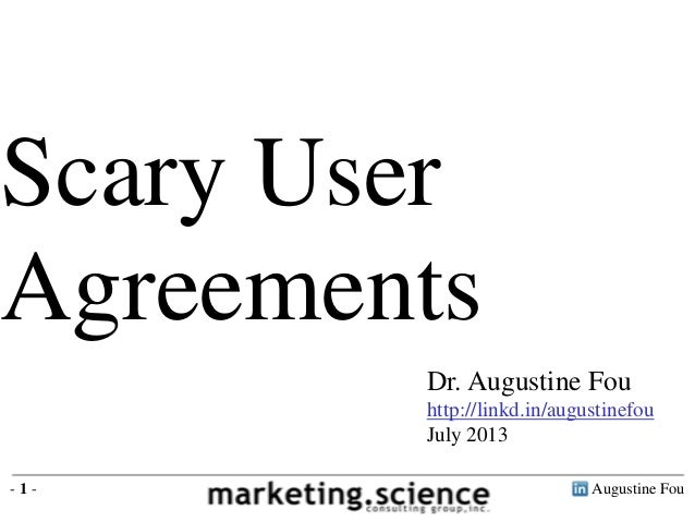 Augustine Fou- 1 - Dr. Augustine Fou http://linkd.in/augustinefou July 2013 Scary User Agreements