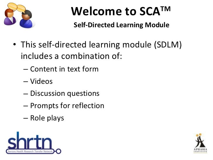 Welcome to SCA TM  Self-Directed Learning Module <ul><li>This self-directed learning module (SDLM) includes a combination ...