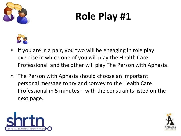Role Play #1 <ul><li>If you are in a pair, you two will be engaging in role play exercise in which one of you will play th...