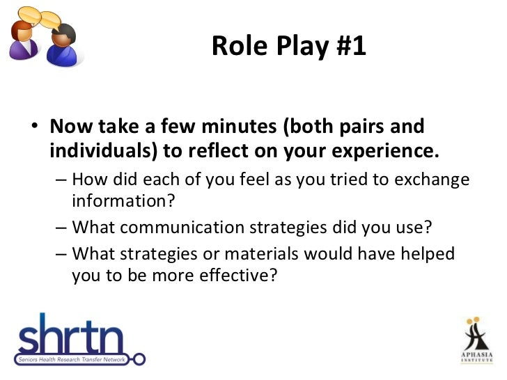 Role Play #1 <ul><li>Now take a few minutes (both pairs and individuals) to reflect on your experience. </li></ul><ul><ul>...