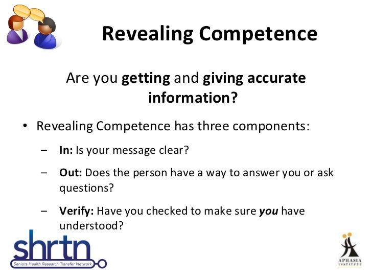 Revealing Competence  <ul><li>Are you  getting  and  giving accurate information? </li></ul><ul><li>Revealing Competence h...